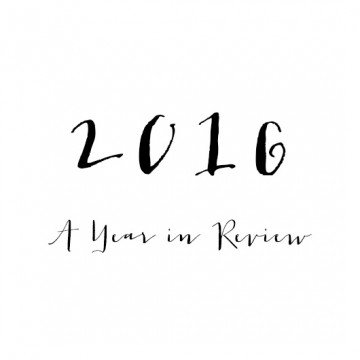 2016 // A Year In Retrospect